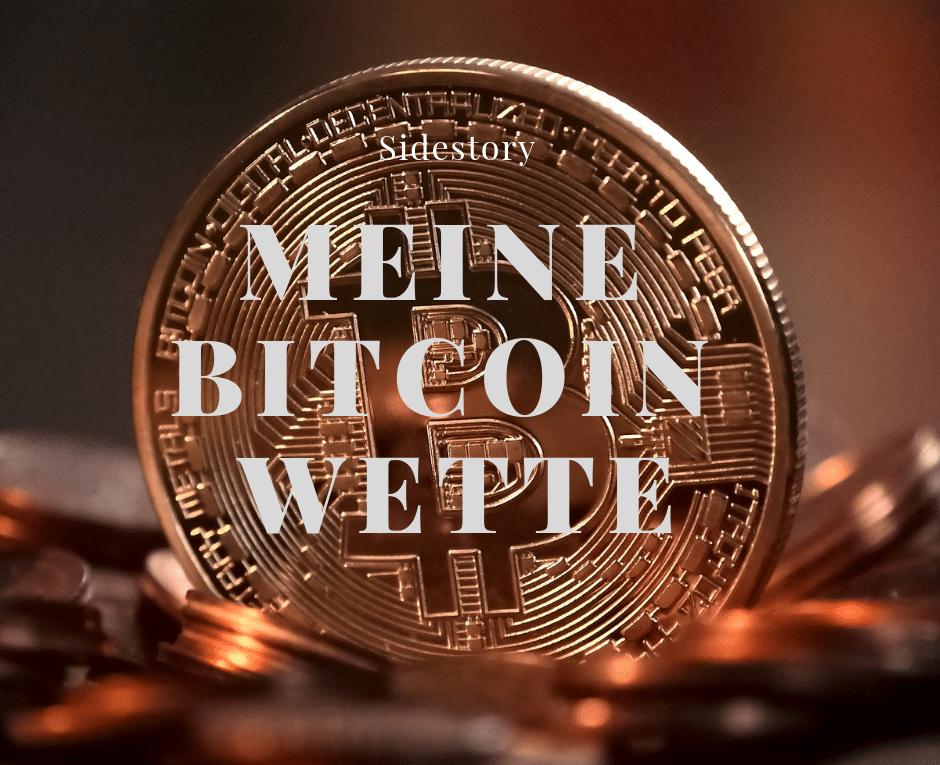 Meine Bitcoin Wette