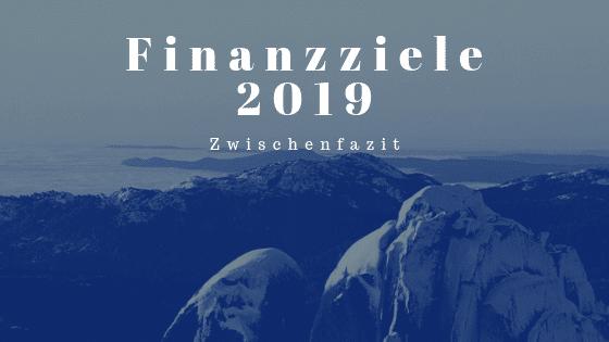 Finanzziele 2019 Zwischenfazit