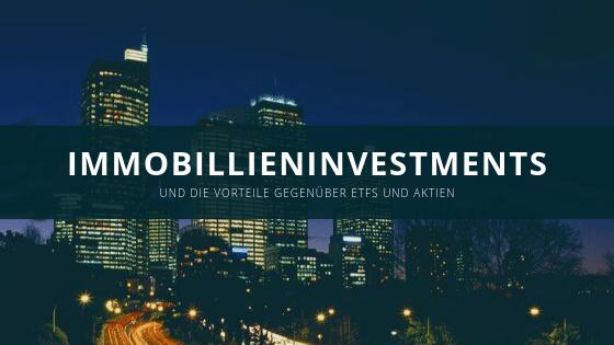 Die Vorteile von Immobilieninvestments