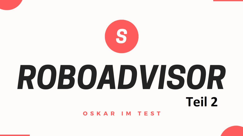 Oskar Roboadvisor Test - Teil 2
