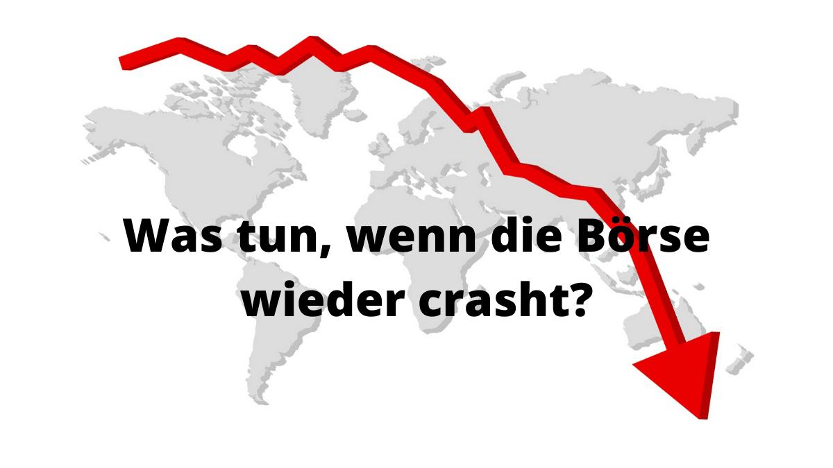 Was tun, wenn die Börse wieder crasht?