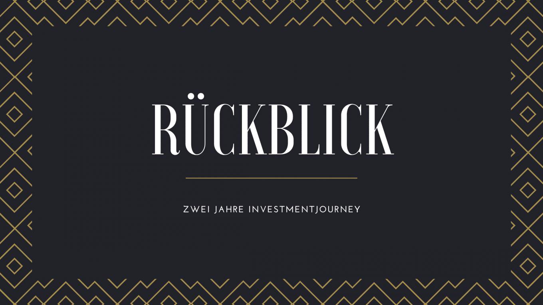 Rückblick - Zwei Jahre Investmentjourney