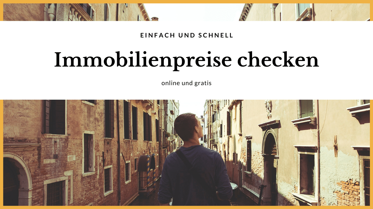 Immobilienpreise checken